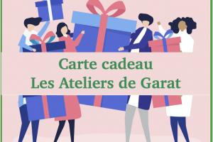 Carte Cadeau - Les Ateliers de Garat